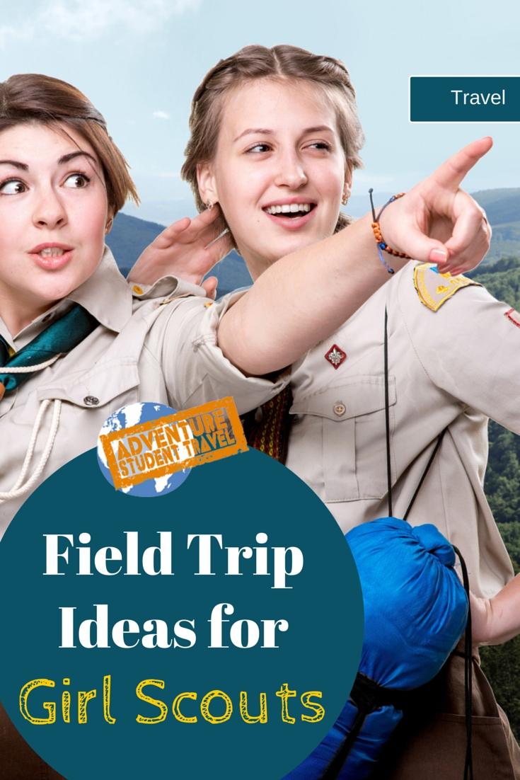 field trip ideas for girl scouts http://www.adventurestudenttravel