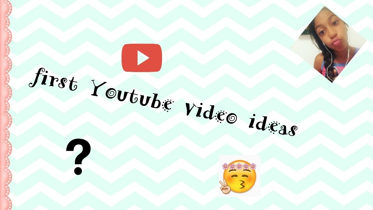 10 Gorgeous Ideas For First Youtube Video first youtube video ideas youtube 2020