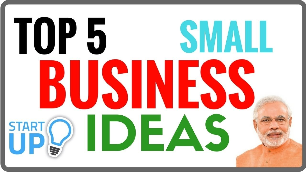 10 Spectacular Small Business Ideas In India five small business ideas for start up in india govt authorize 2021