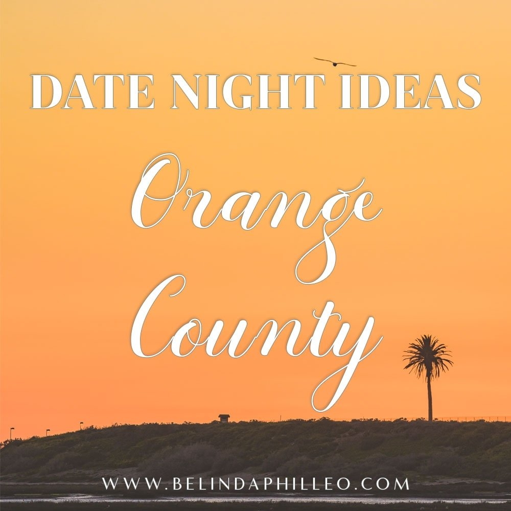 10 Nice Fun Date Ideas In Orange County fresh and fun date night ideas for orange county 2
