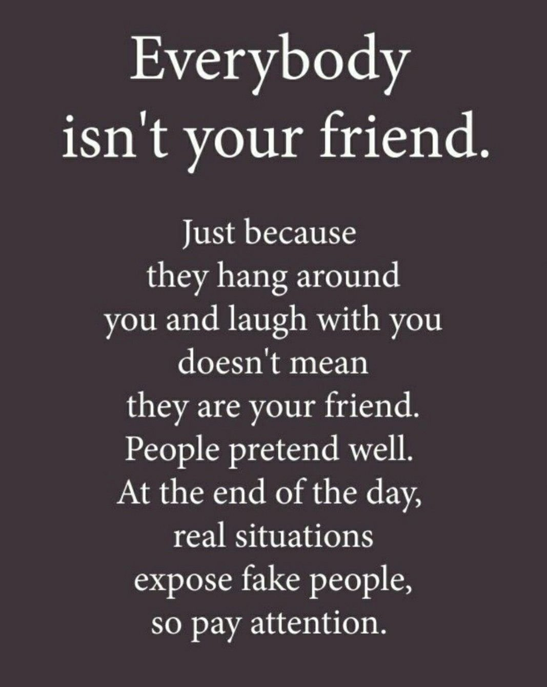 friends | friends no | pinterest | truths, thoughts and wisdom