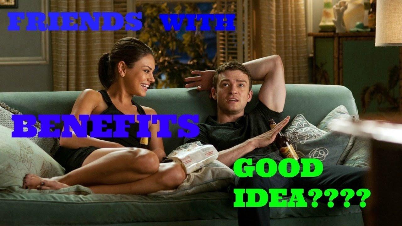 friends with benefits - a good idea or not??? - youtube