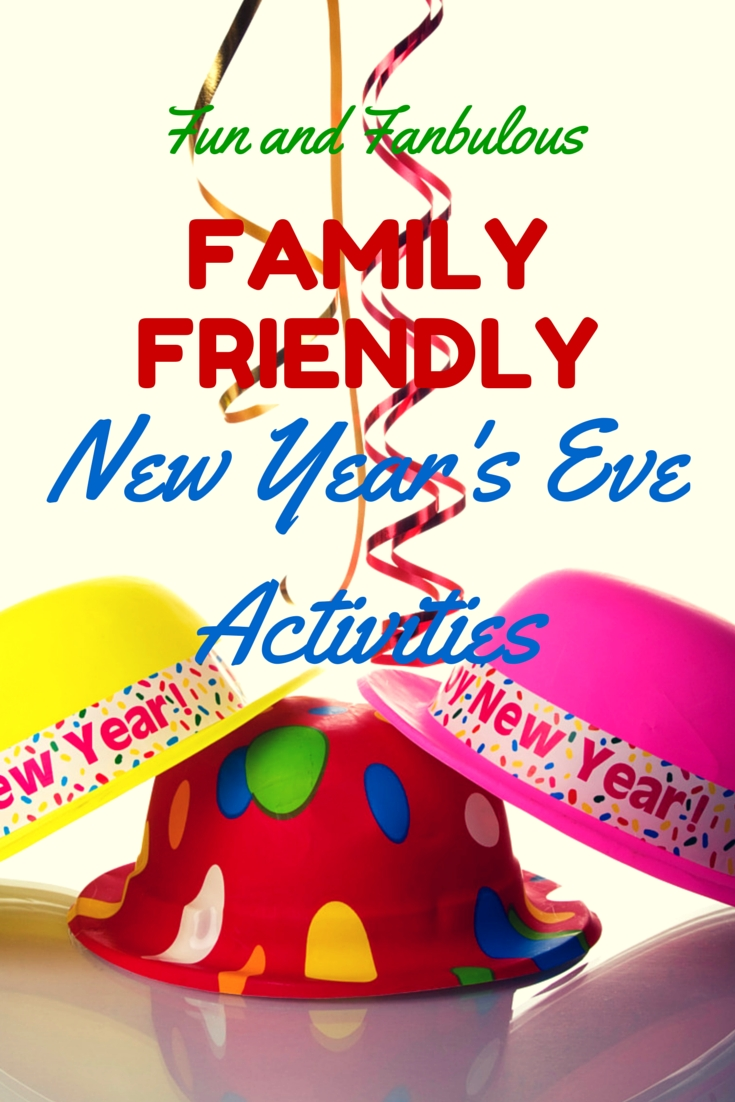 10 Unique Family Friendly New Years Eve Party Ideas fun and fabulous family friendly new years eve activities 2020