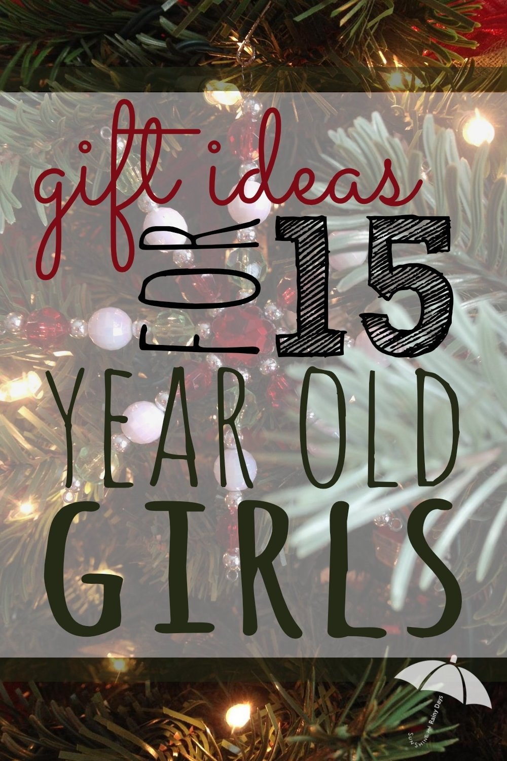 10 Great Gift Ideas For A 14 Year Old Girl gift ideas for 15 year old girls sunshine and rainy days 2020