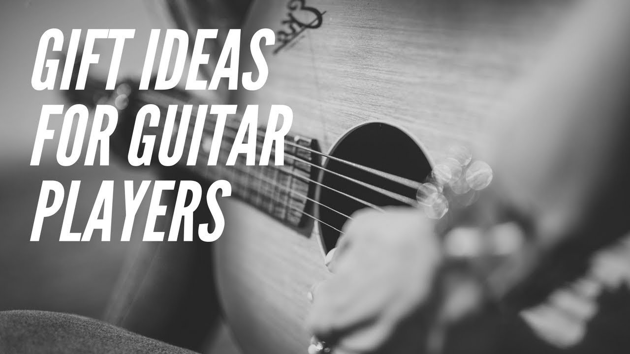 10 Stunning Gift Ideas For Guitar Players gift ideas for guitar players youtube 2020