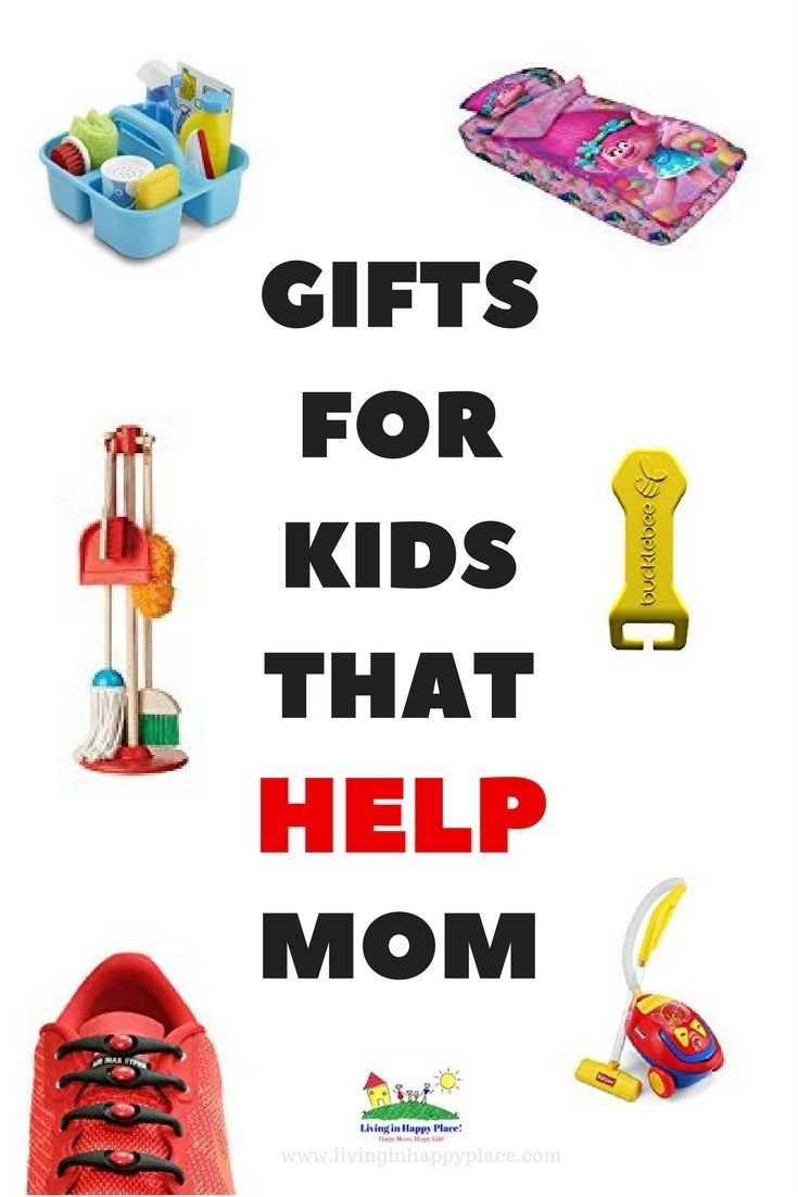 10 Ideal Gift Ideas For Kids Who Have Everything gifts for kids that help mom instead of drive her crazy 2021