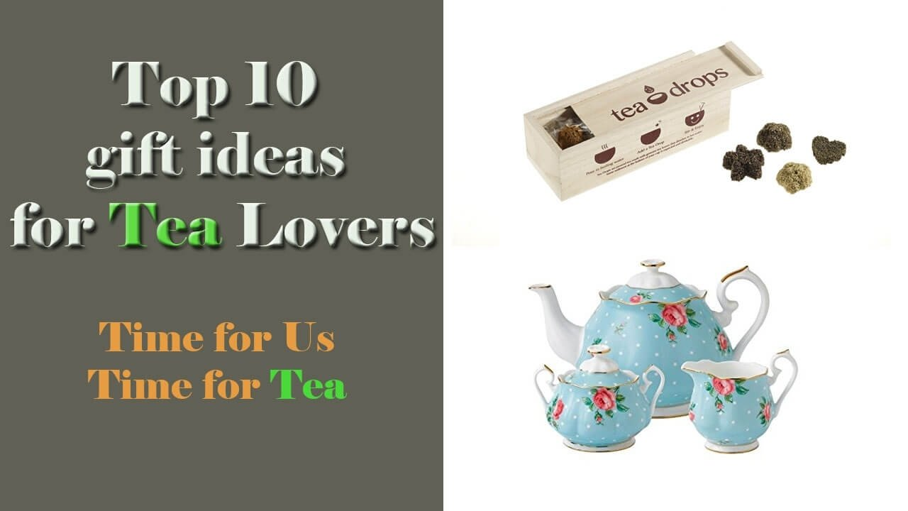10 Ideal Gift Ideas For Tea Lovers gifts for tea lover archives gifts and wish 2020