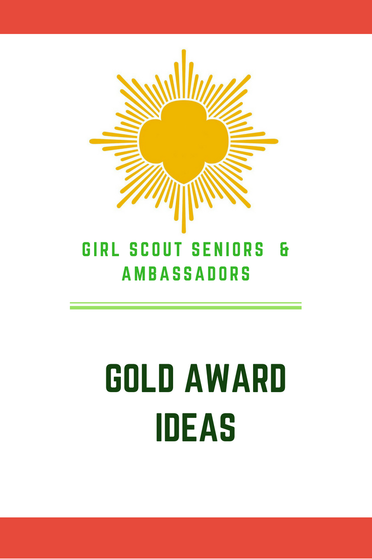 10 Unique Girl Scouts Gold Award Ideas girl scout gold award ideas ecology nature wildlife 2021