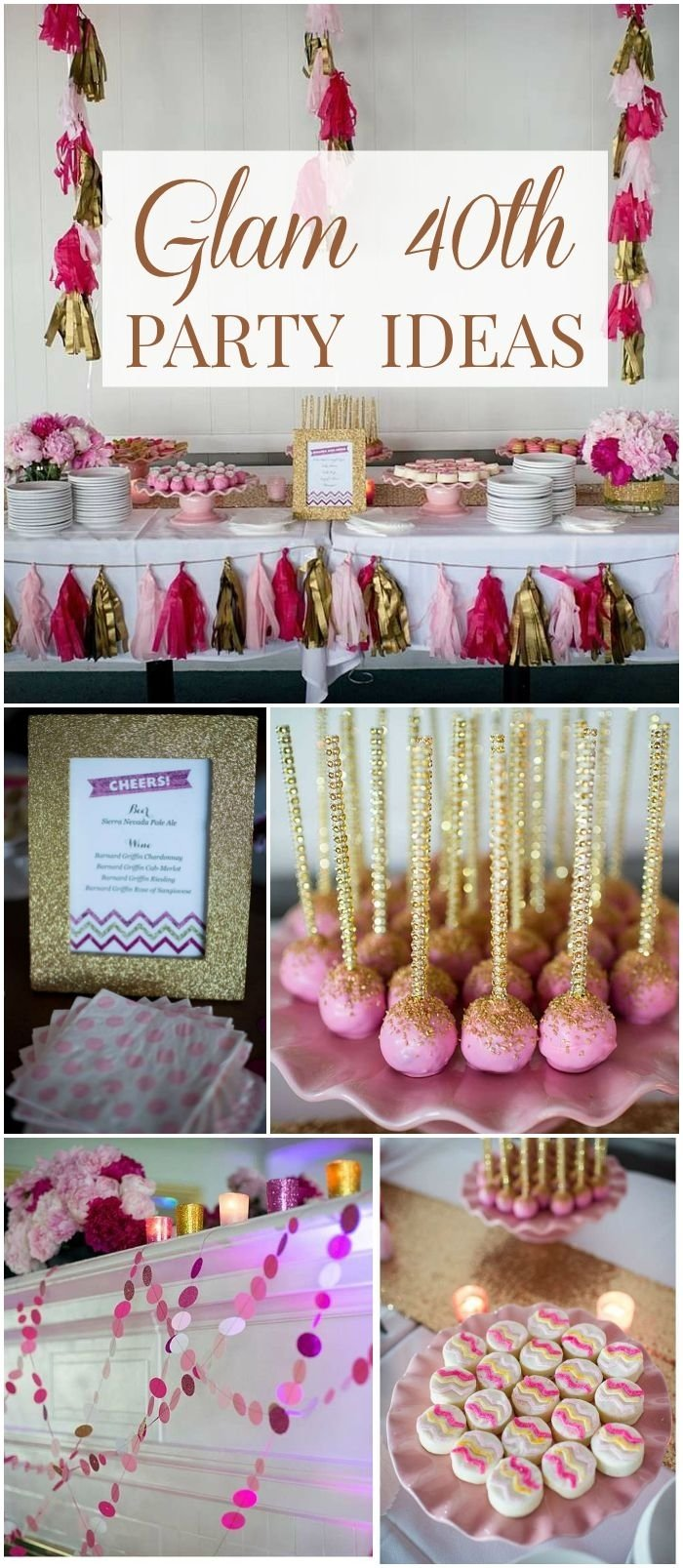 10 Fantastic 40Th Birthday Party Ideas For Women Glam 40th A