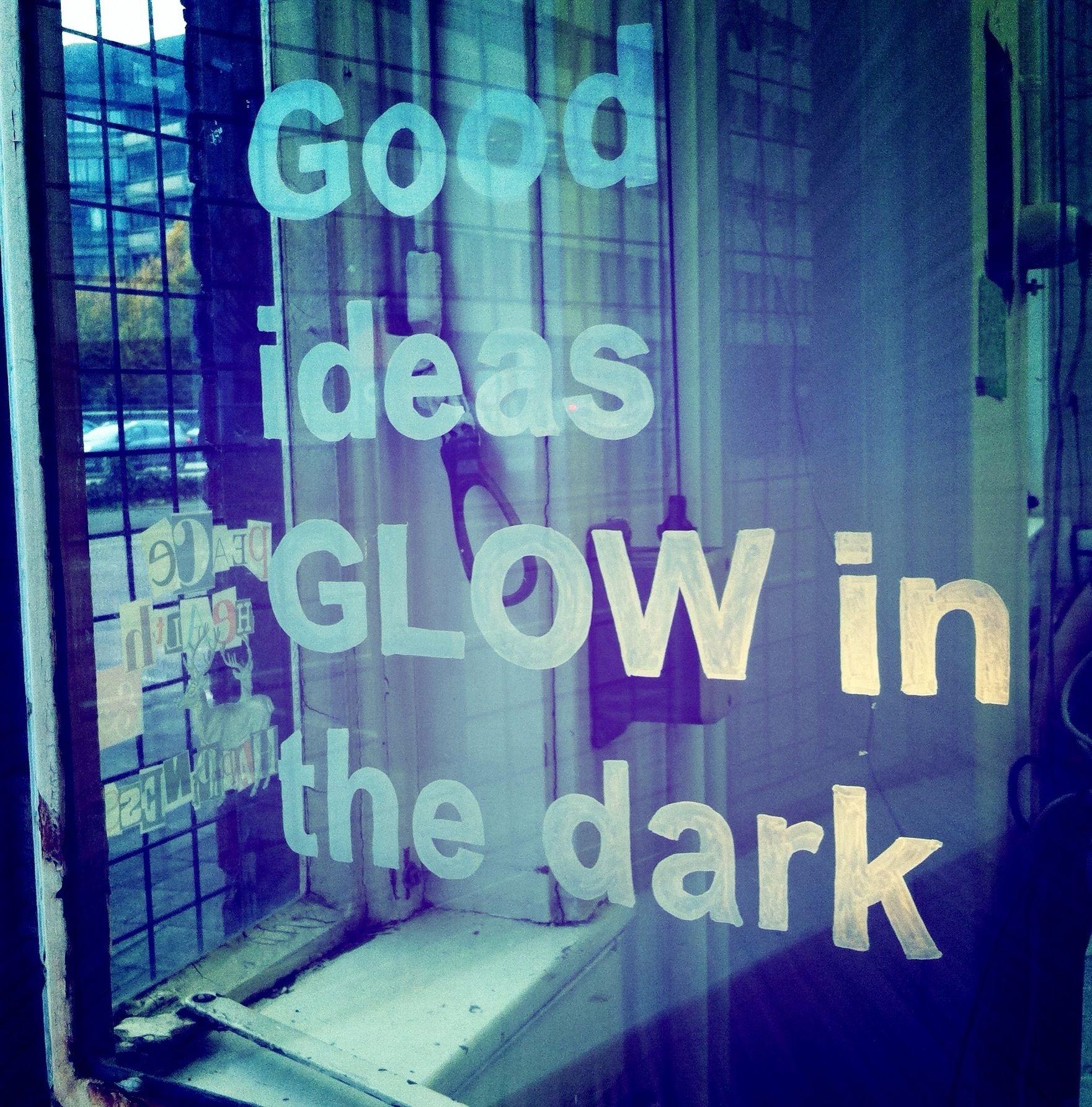 10 Fashionable Good Ideas Glow In The Dark good ideas glow in the dark tuesday window quote 13 11 2012 2020