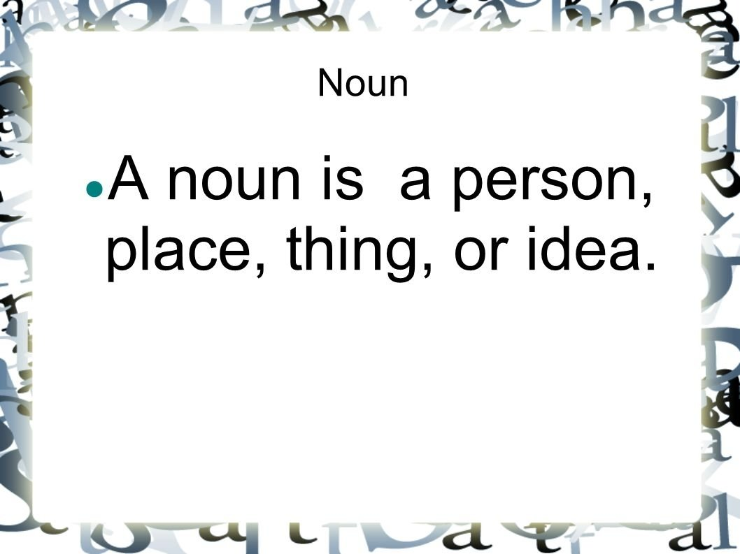 10 Elegant Person Place Thing Or Idea grammar boot camp nouns noun a noun is a person place thing or 1 2020