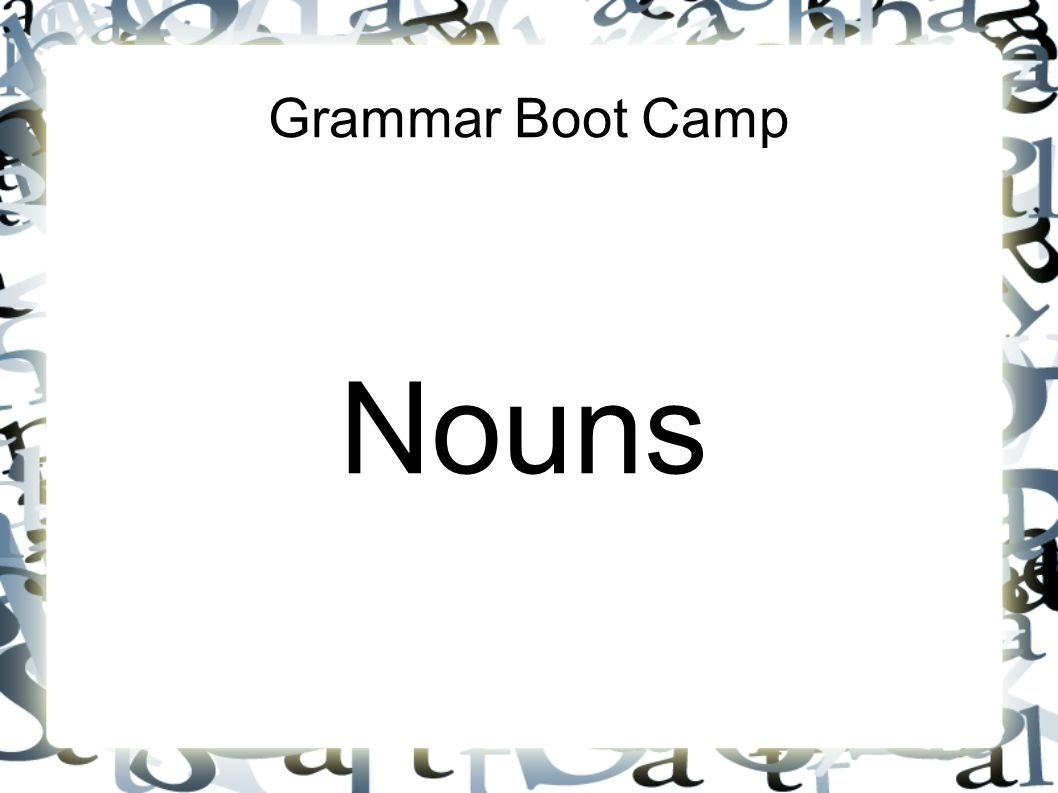 10 Elegant Person Place Thing Or Idea grammar boot camp nouns noun a noun is a person place thing or 2 2020