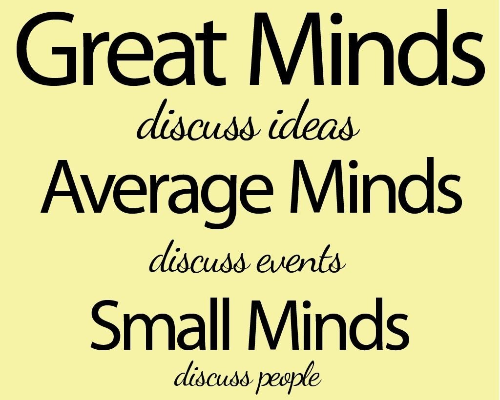 10 Famous Intelligent People Talk About Ideas great minds discuss ideas average minds discuss events small minds 1 2020