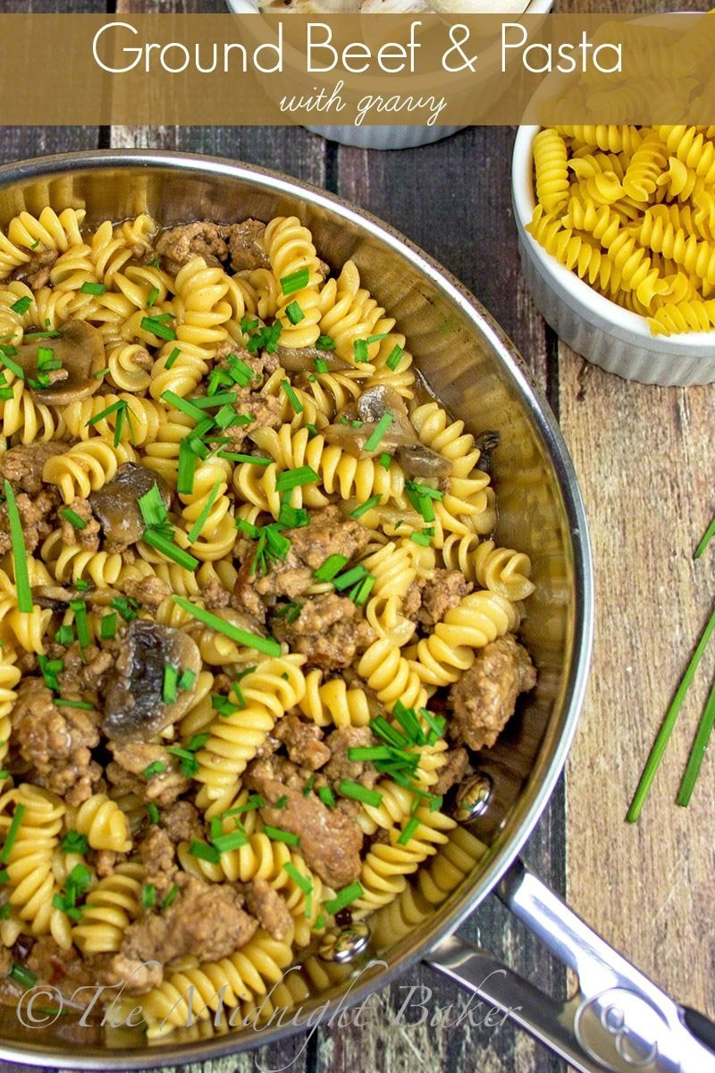 10 Fashionable Meal Ideas With Ground Beef ground beef pasta with gravy the midnight baker 11 2020