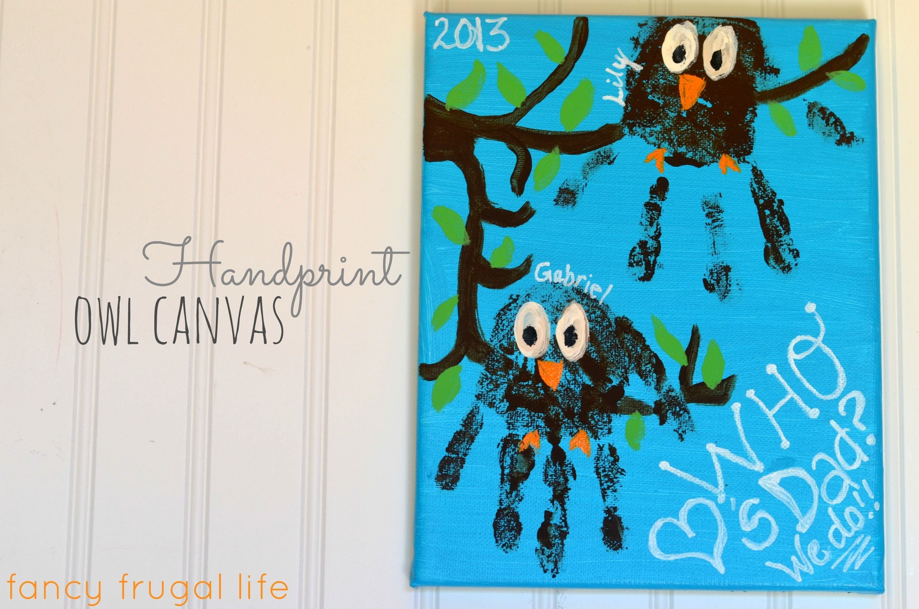 10 Stylish Homemade Fathers Day Gift Ideas handprint owl canvas fathers day gift giving pinterest owl 2020