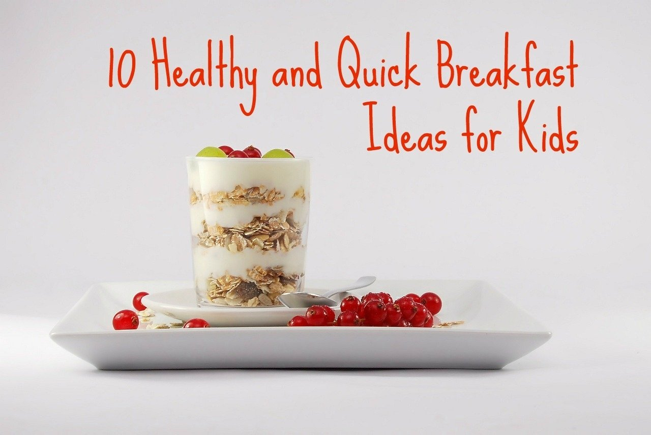 10 Fashionable Quick Breakfast Ideas For Kids healthy and quick breakfast ideas for kids my so called mommy life
