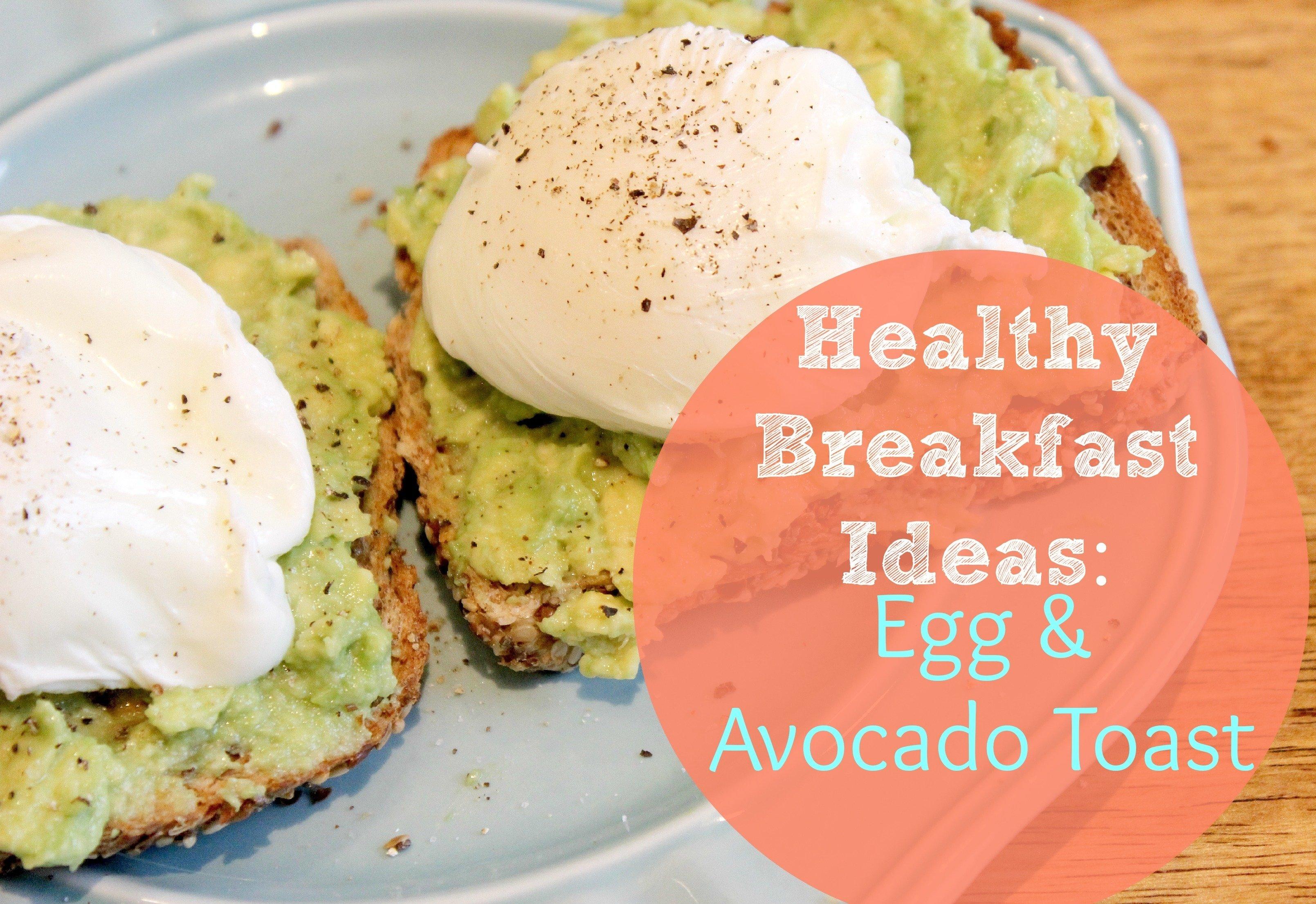 healthy breakfast recipes | avocado & egg toast