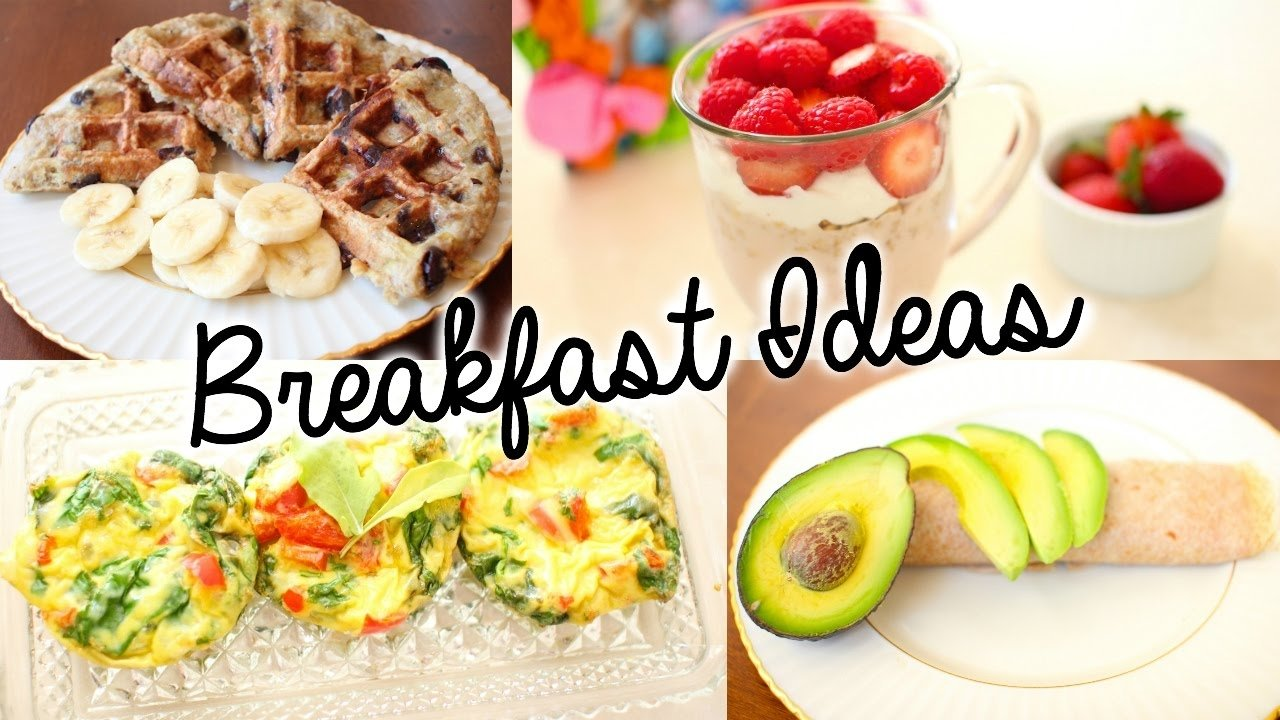 10 Lovely Quick And Healthy Breakfast Ideas healthy easy breakfast ideas for school youtube 5