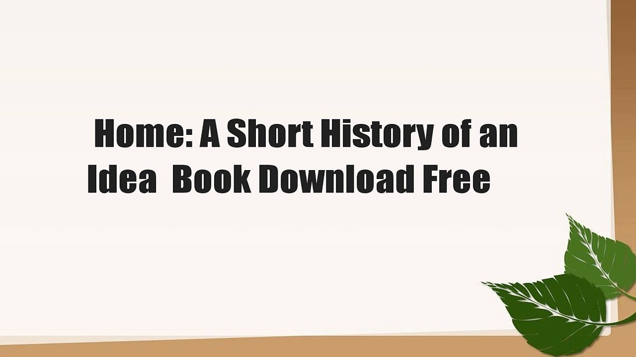 10 Gorgeous Home A Short History Of An Idea home a short history of an idea book download free video dailymotion 2020