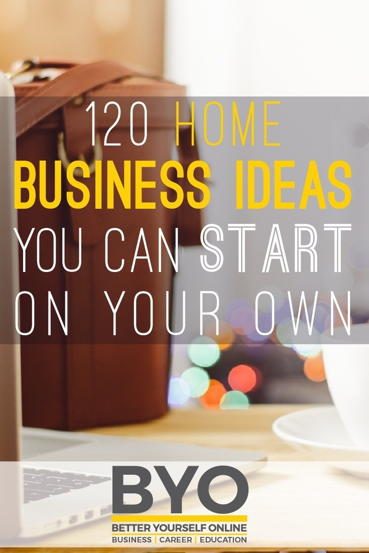 10 Lovable Ideas To Start Your Own Business home business ideas you can start on your own 2020