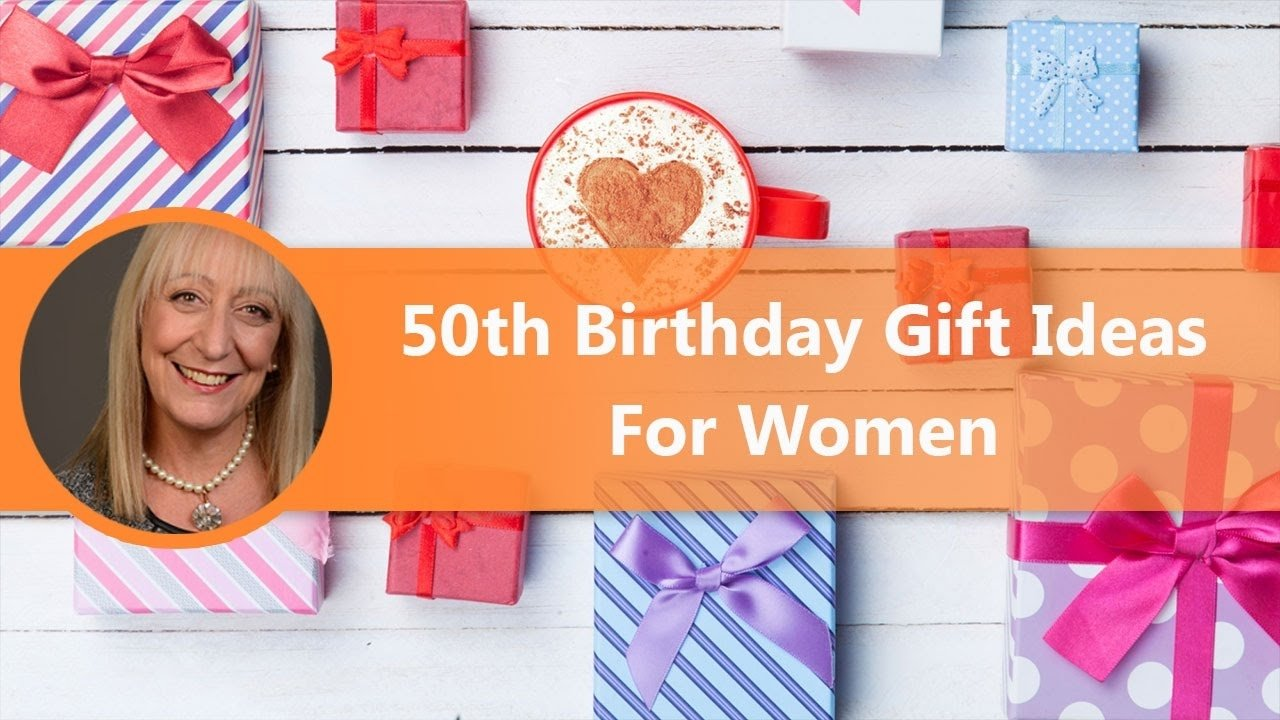 10 Fantastic 50Th Birthday Gift Ideas For Women how to choose a 50th birthday gift for a woman youtube 3