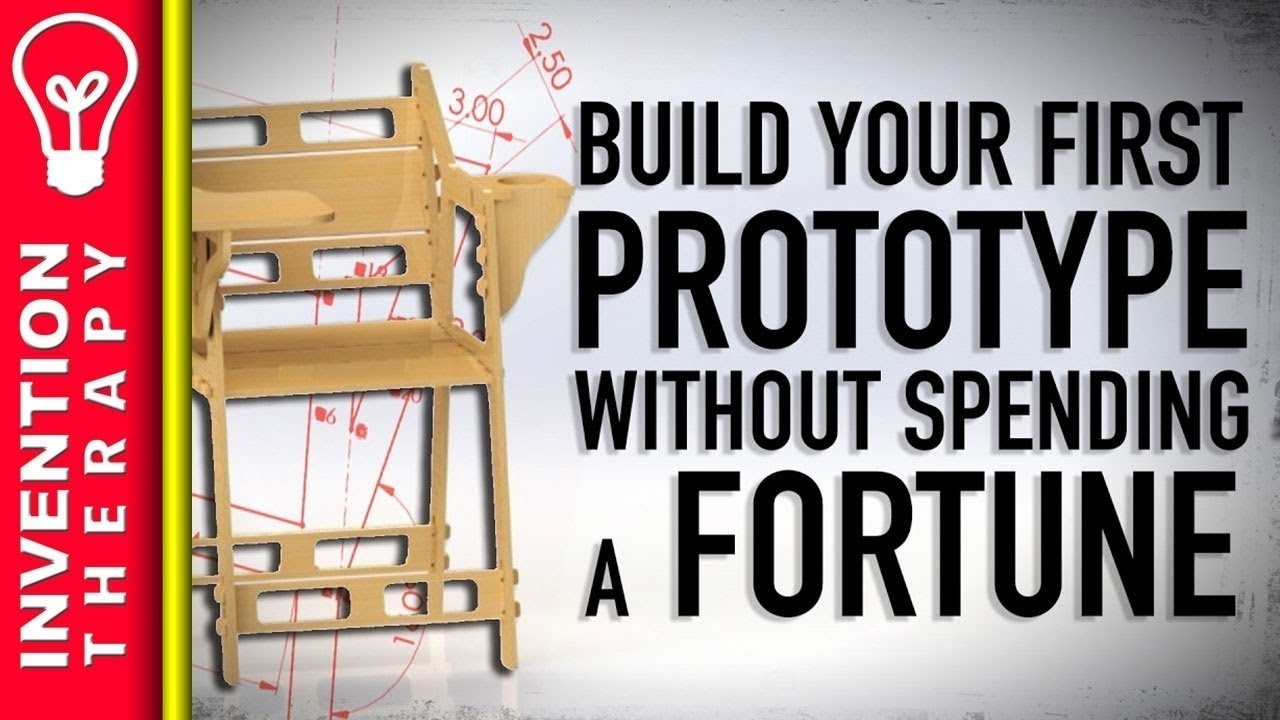 10 Attractive I Have An Invention Idea how to design and build a prototype of your invention product idea 1 2020
