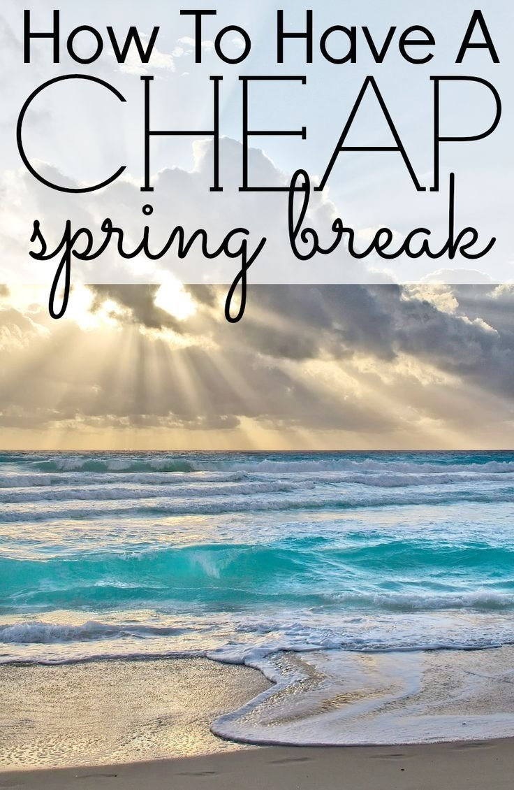 how to have a cheap spring break | fun vacations, budgeting and vacation