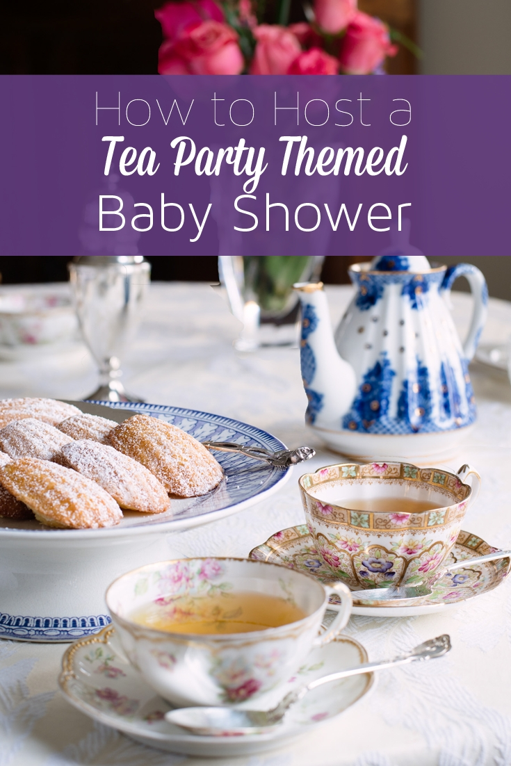 how to host a tea party themed baby shower: ideas, recipes, and more