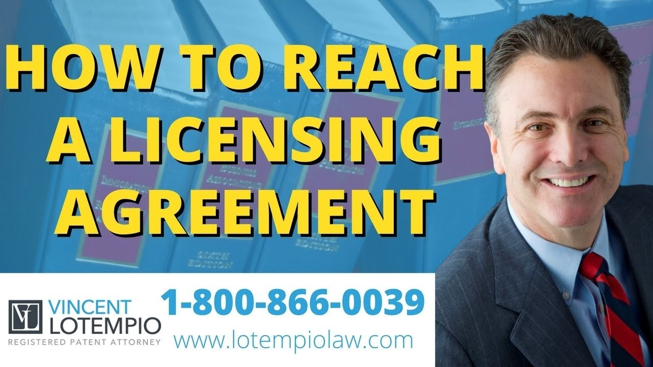 how to license an idea? - steps to reaching a licensing agreement