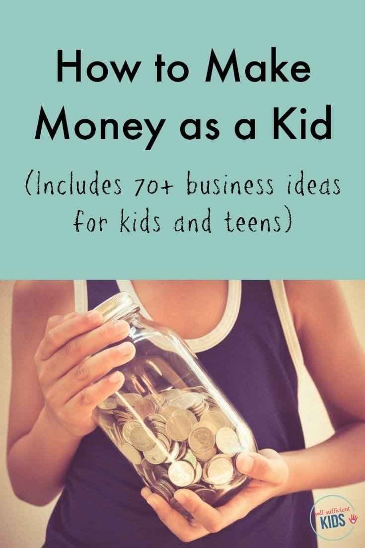 10 Attractive Money Making Ideas For Kids how to make money as a kid the only guide youll need 2021