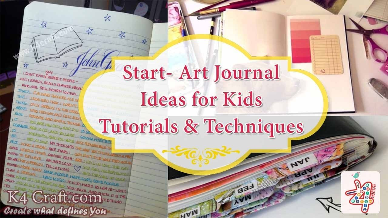 10 Cute How To Ideas For Kids how to start an art journal art journal ideas for kids tutorials 2020