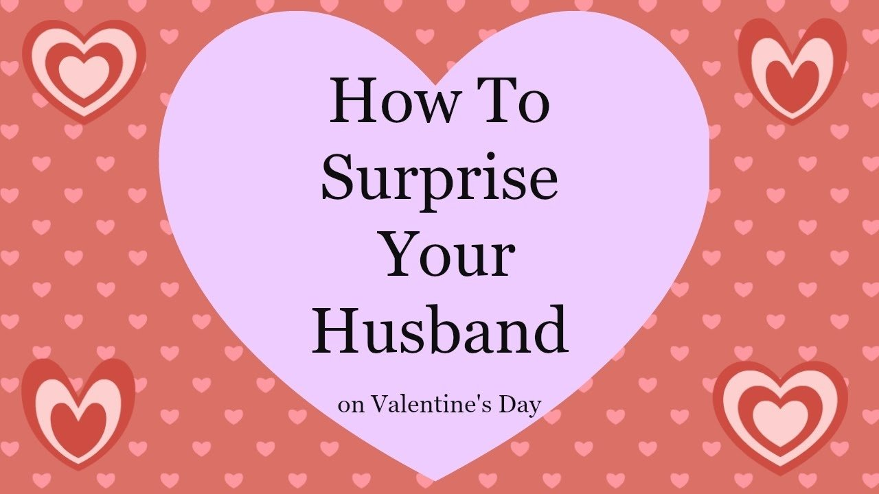 10 Lovely Valentines Day Ideas For Husband how to surprise your husband on valentines day youtube 2
