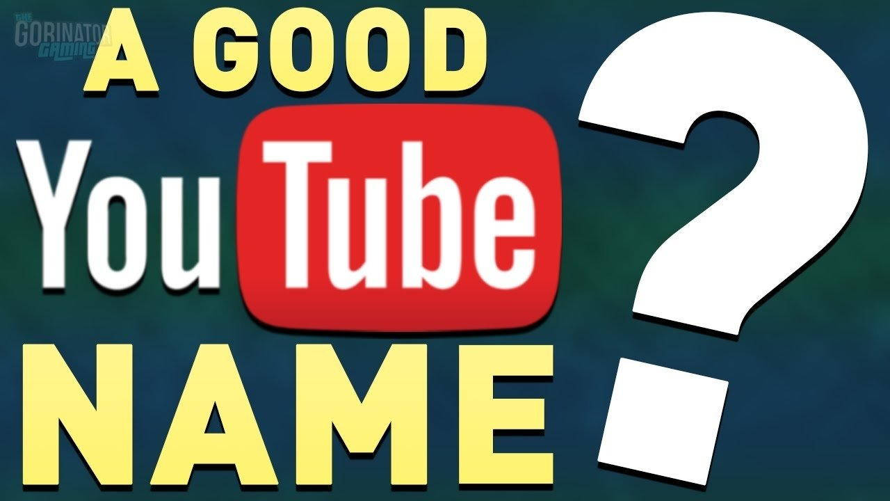 10 Trendy Good Ideas For A Youtube Channel how to think of an awesome youtube channel name youtube username