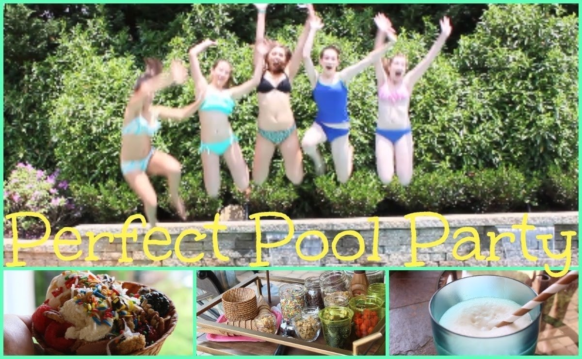 10 Pretty Pool Party Ideas For 13 Year Olds how to throw the perfect pool party food treats and tips youtube