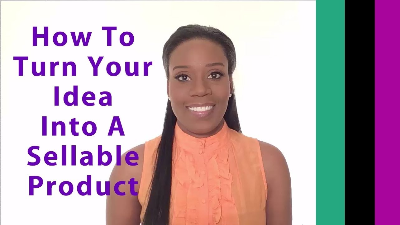 10 Attractive How To Turn An Idea Into A Product how to turn your idea into a business youtube 2020