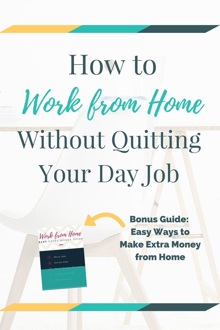10 Fantastic Ideas To Earn Extra Money how to work from home part time without quitting your day job work