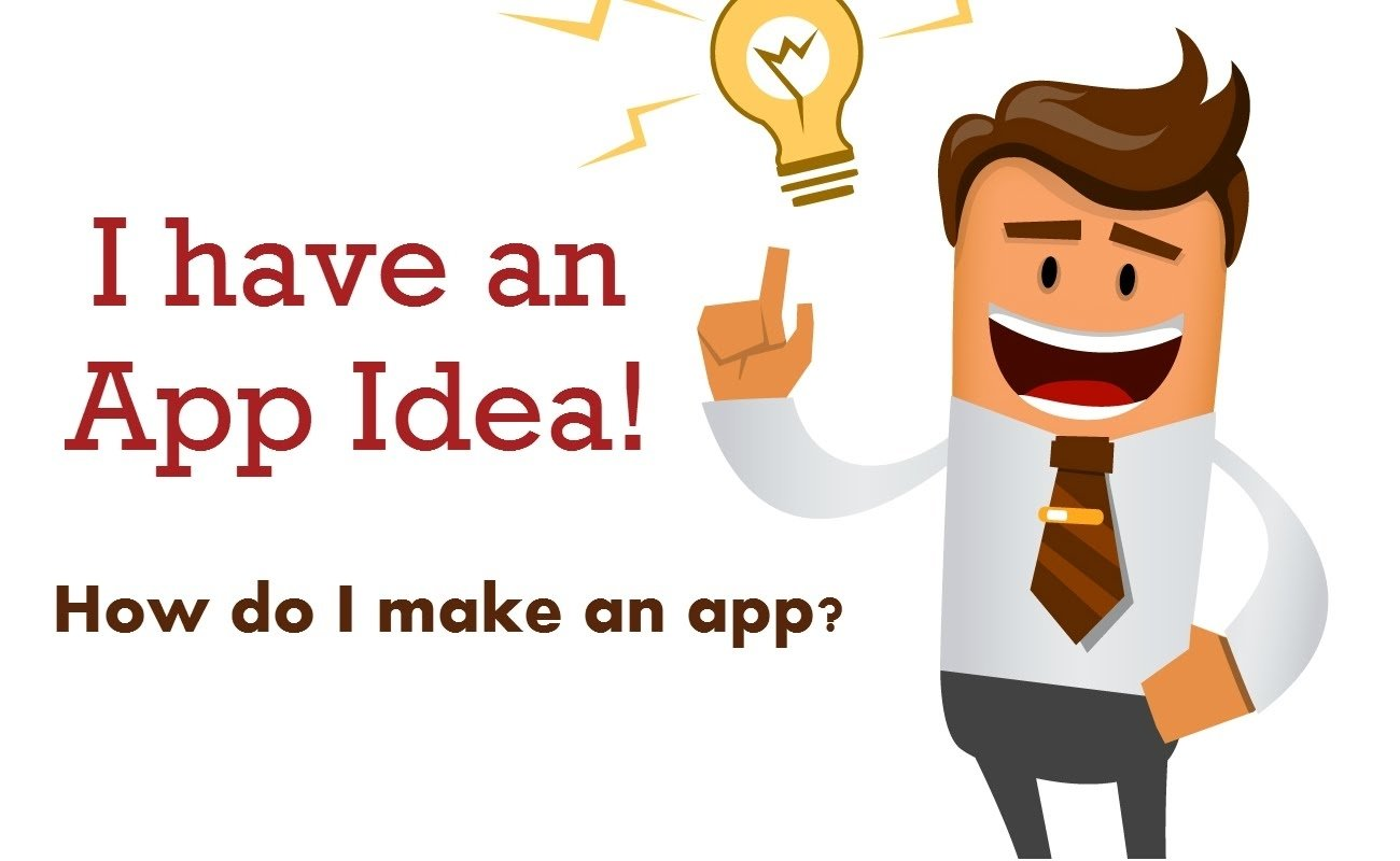 i have an idea for an app | how to make an app - youtube
