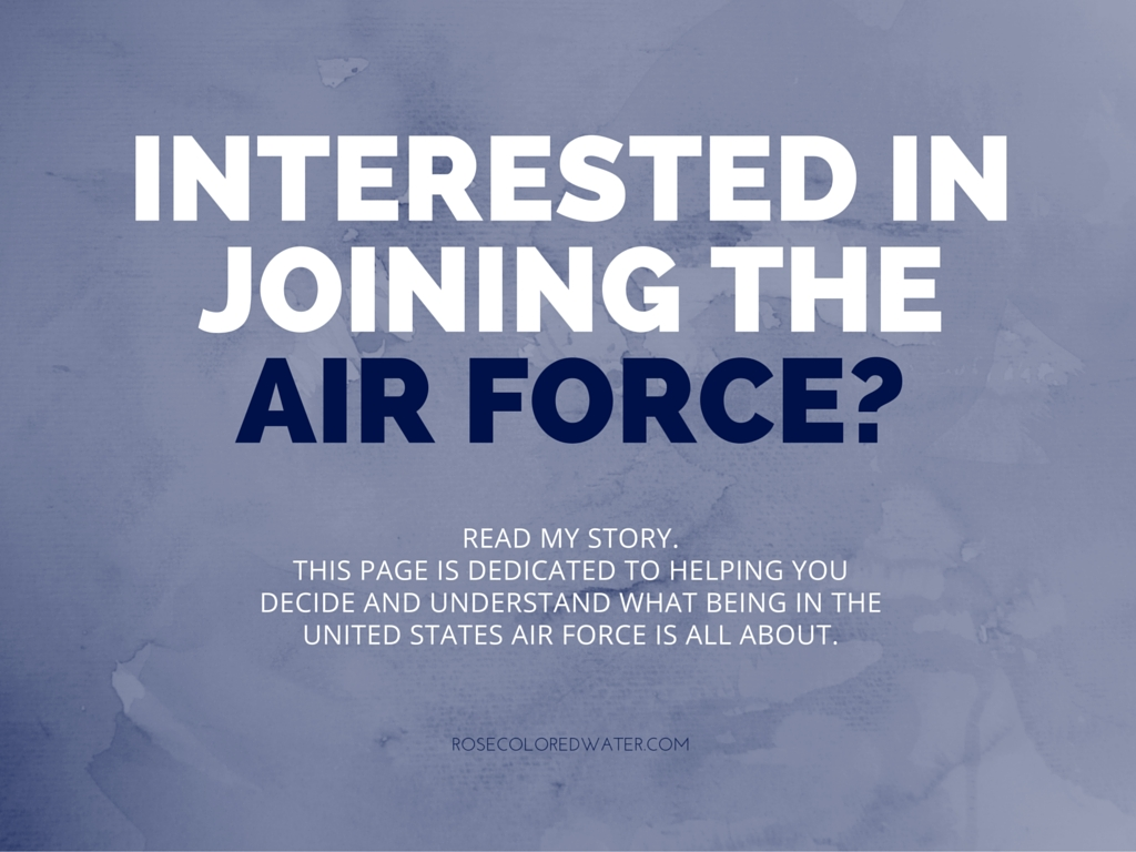 interested in joining the air force? | rose colored water