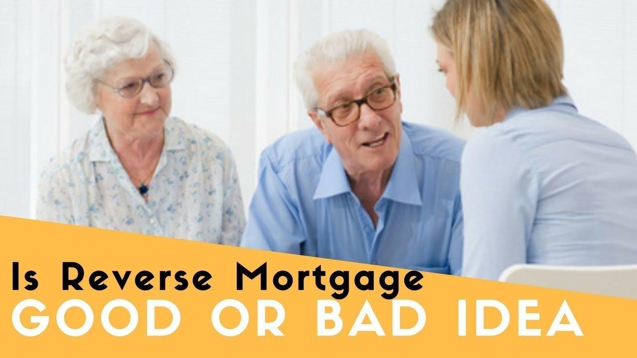 is reverse mortgage a good idea or bad idea - youtube