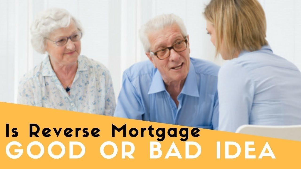 is reverse mortgage a good idea or bad idea - youtube