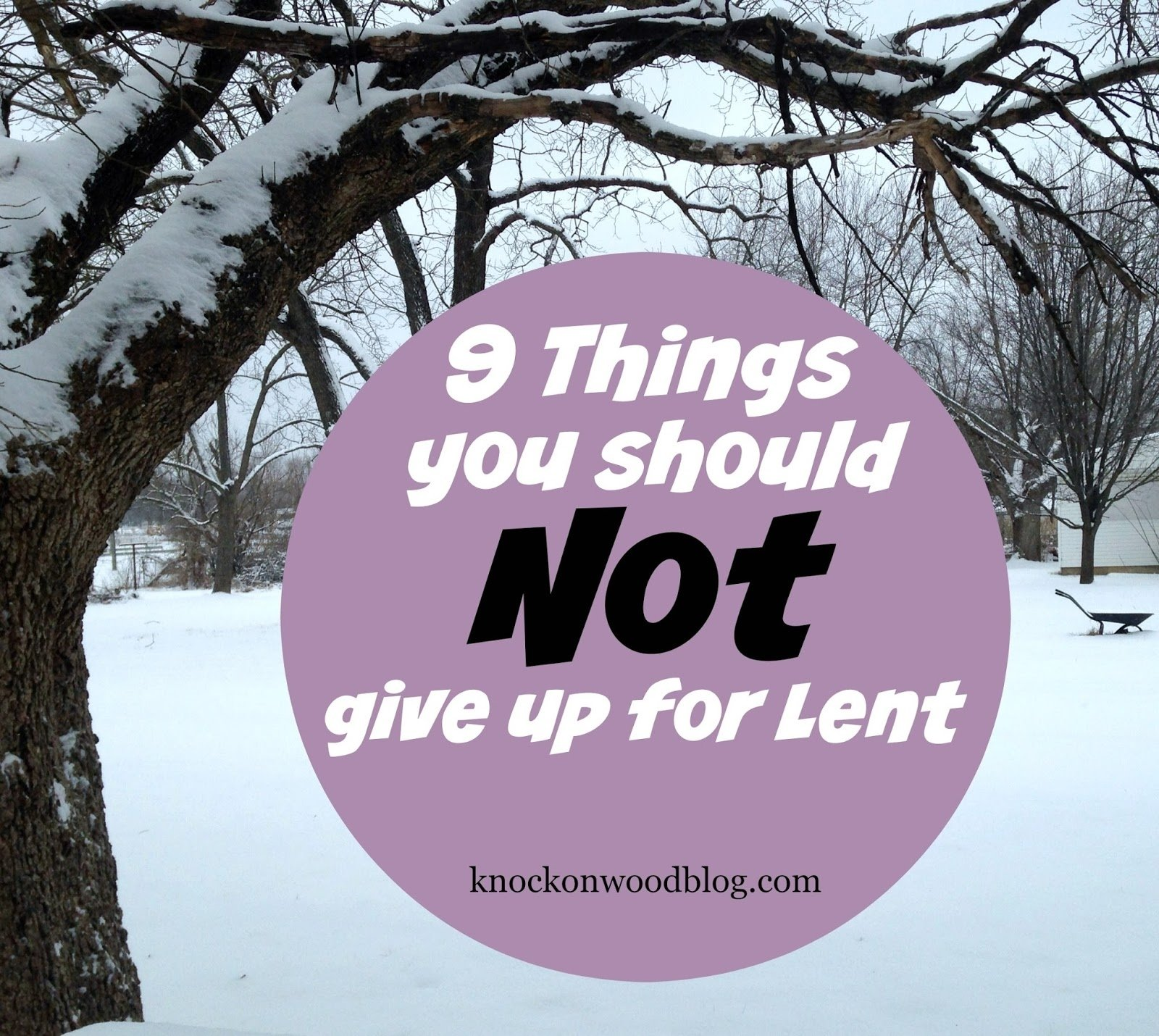 10 Fashionable What To Give Up For Lent Ideas knock on wood 9 things you definitely should not give up for lent 2 2021