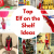 10 Lovable Elf On The Shelf Ideas Pinterest