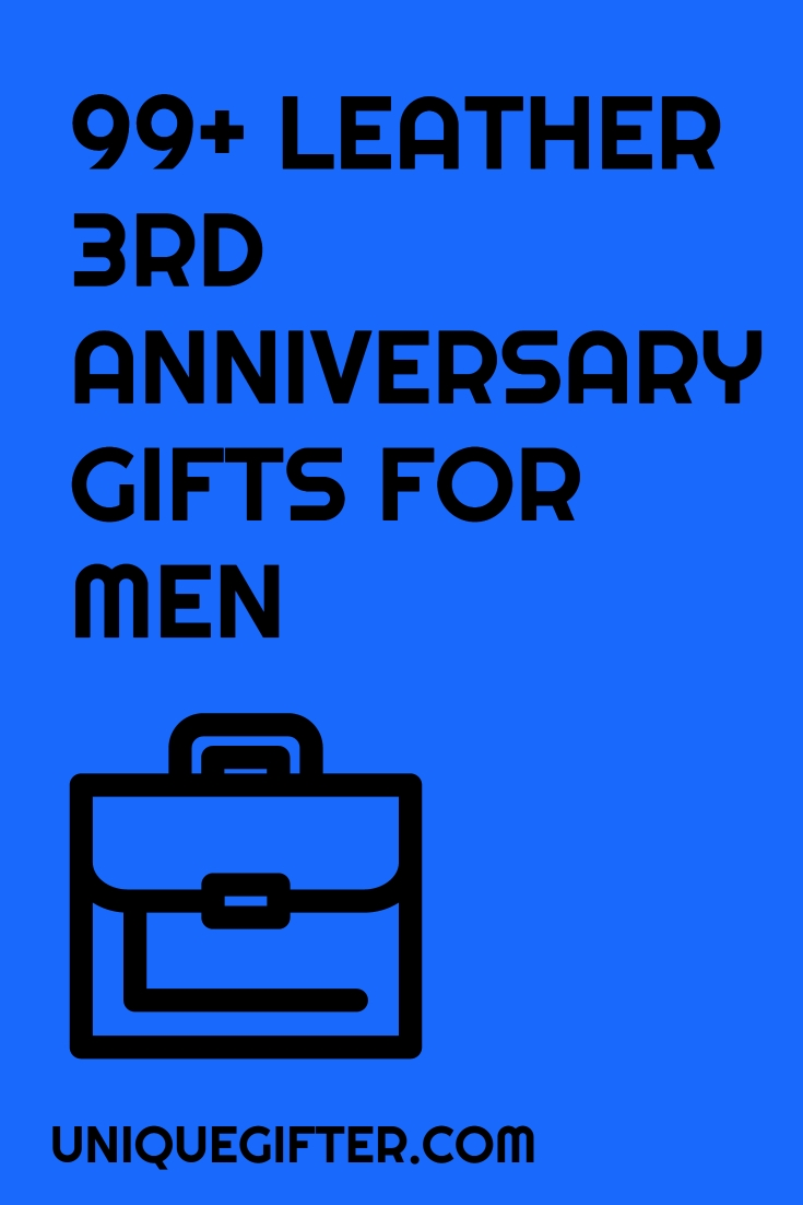 leather 3rd anniversary gifts for him - unique gifter