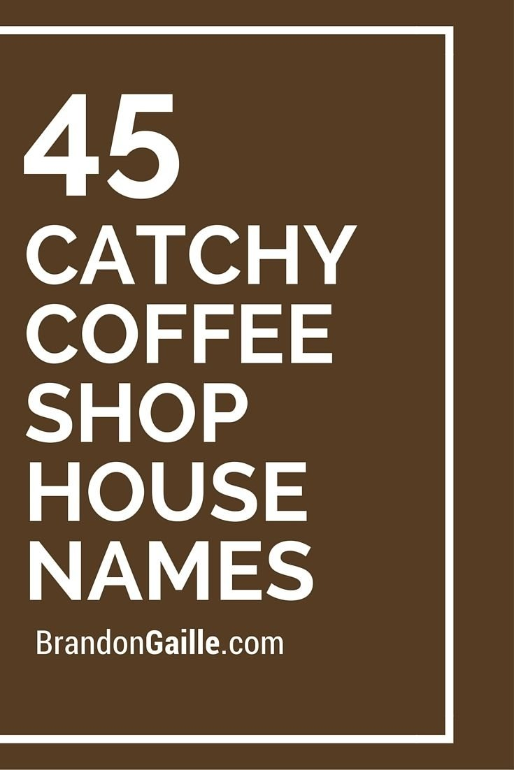10 Lovable Boutique Names Ideas Catchy Simple list of 47 catchy coffee shop house names coffee house and shopping