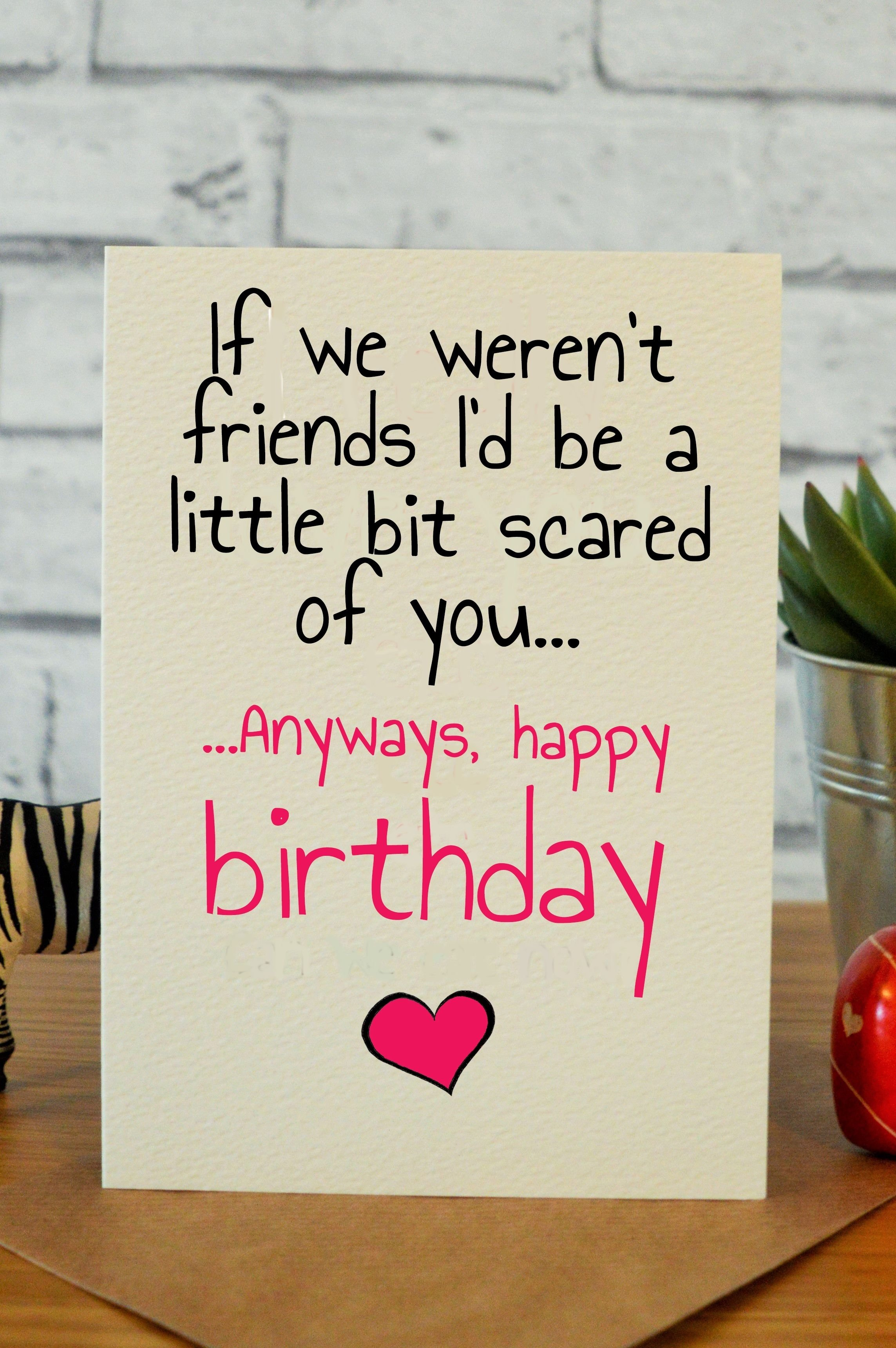 10 Perfect Best Friend Birthday Card Ideas little bit scared friend birthday card friend birthday and birthdays 2020
