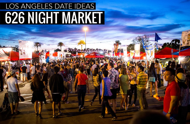 10 Amazing Fun Date Ideas Los Angeles los angeles date ideas 626 night market los angeles date ideas 2020