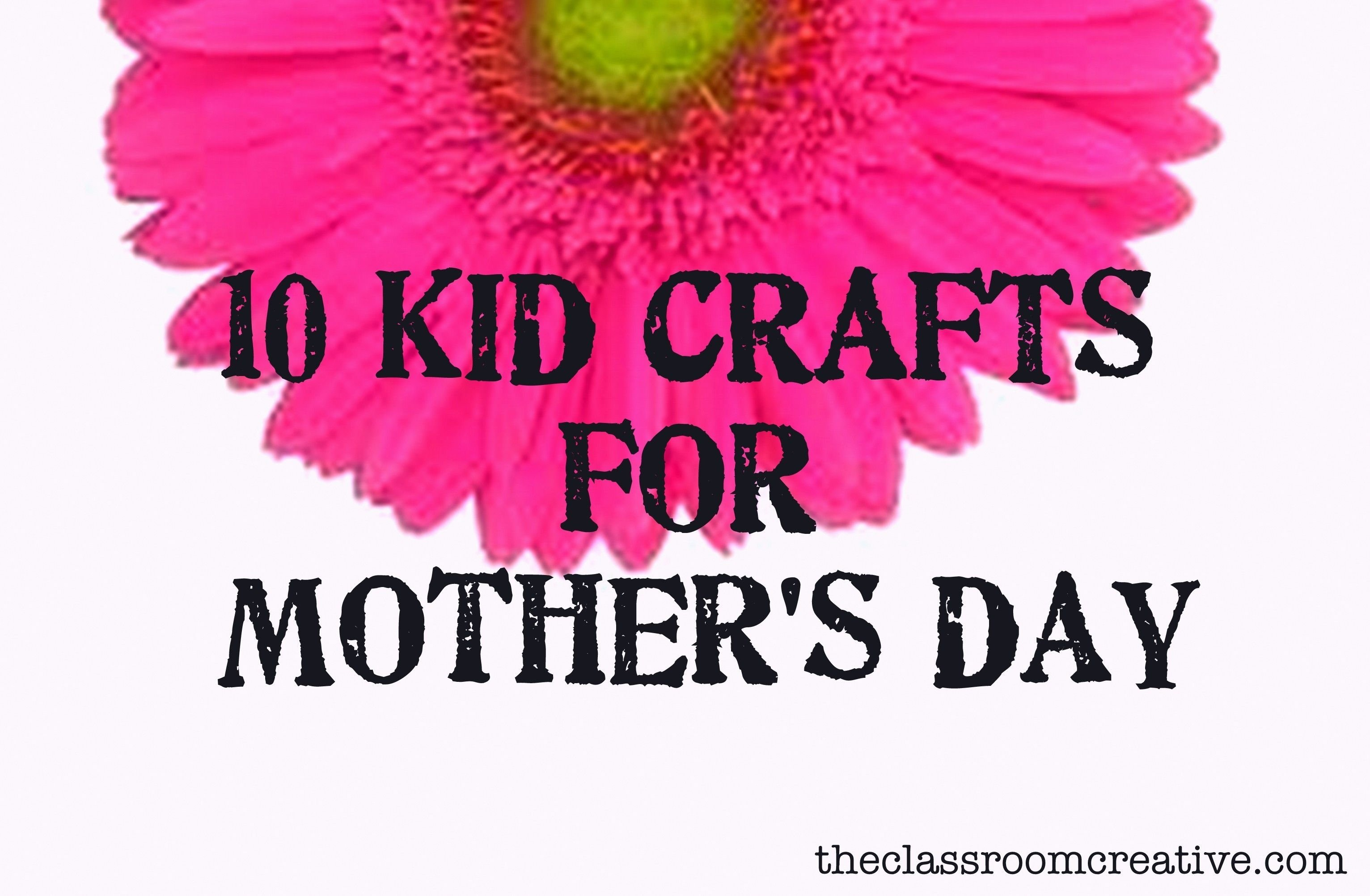 10 Stunning Mothers Day Ideas From Kids mothers day crafts for kids heres some mothers day craft 2020