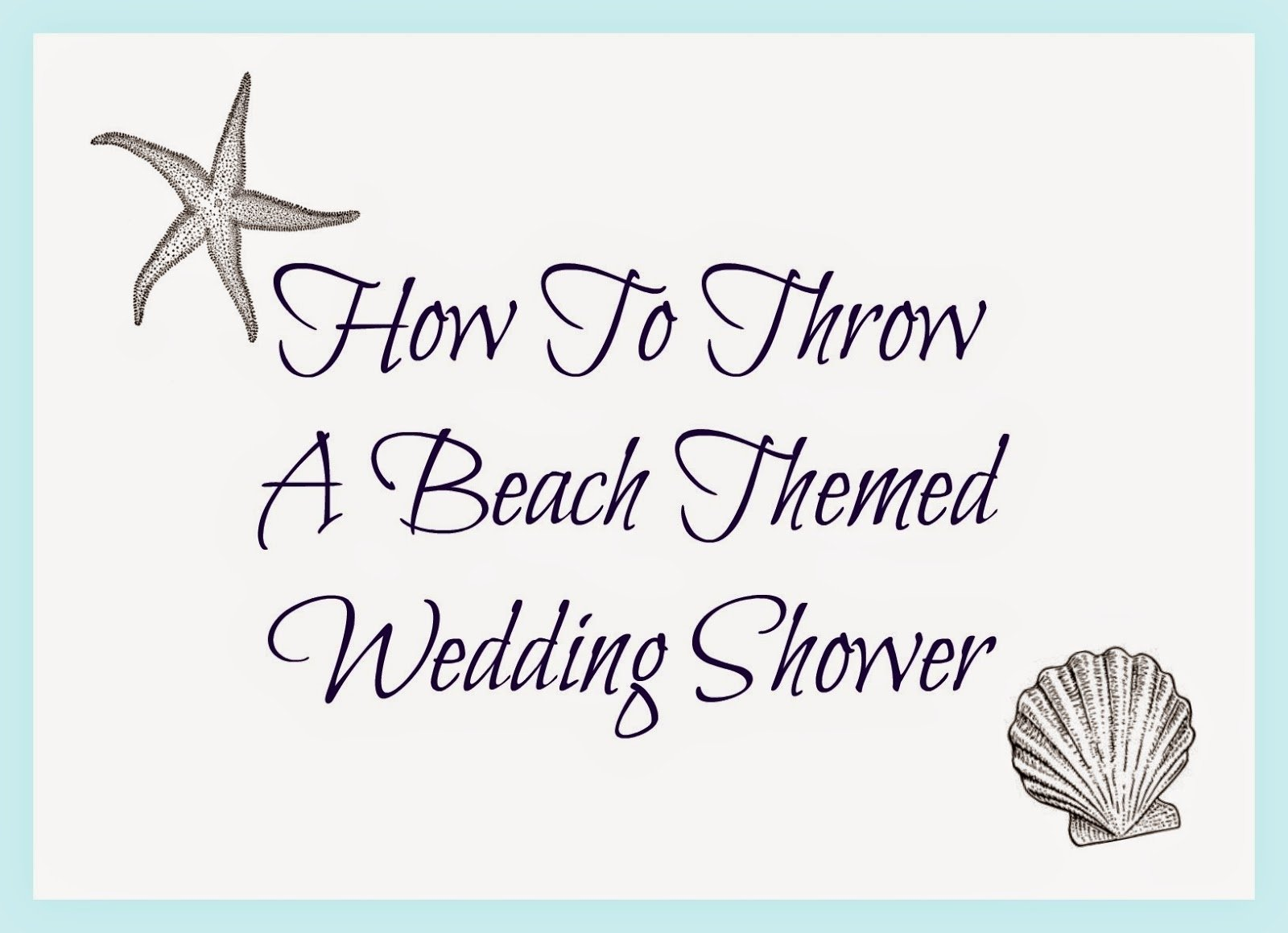 10 Great Beach Theme Bridal Shower Ideas my favorite things jesss beach themed wedding shower moh may