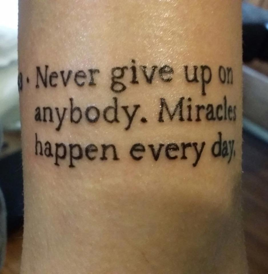 10 Elegant Never Give Up Tattoo Ideas never give up on anybody miracles happen everyday lettering tattoo 2020
