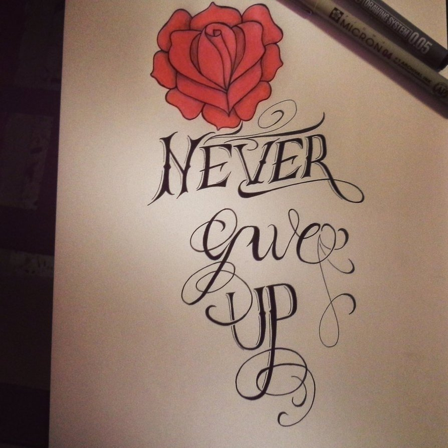10 Elegant Never Give Up Tattoo Ideas never give up rosemichsketch on deviantart 2020
